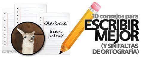10 consejos para escribir mejor  sin faltas de ortografía ...