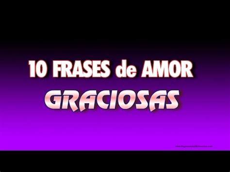 10 Frases De Amor Graciosas   YouTube