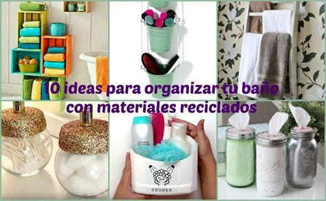 10 ideas para organizar tu baño con materiales reciclados ...