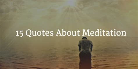 15 Best Meditation Quotes