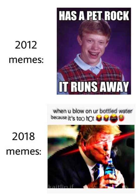 2012 Memes Vs 2018 Memes | Image, Internet Meme, Kyle ...