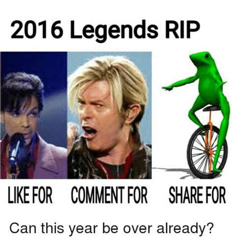 2016 Legends RIP LIKE FOR COMMENT FOR SHAREFOR Can This ...