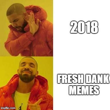 2018; Fresh Dank Memes meme