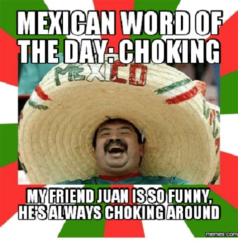 25+ Best Memes About Funniest Mexican Word of the Day ...