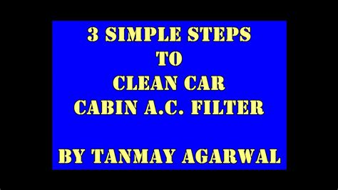 3 Simple Steps: Car Cabin A.C. Filter Cleaning   YouTube