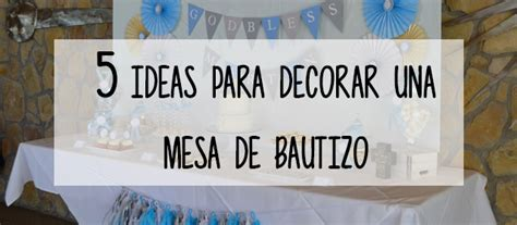 5 ideas para decorar una mesa de bautizo