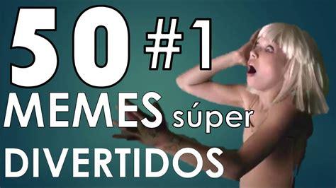 50 Memes Súper Divertidos #1 | Los mejores Memes en ...