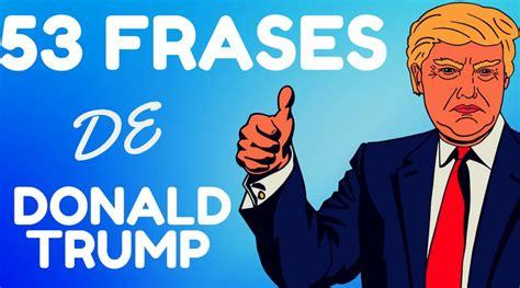 53 Grandes Frases Sobre Riqueza y Negocios de Donald Trump