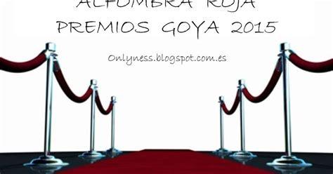 Alfombra roja de los Premios Goya 2015 | OnlyNess