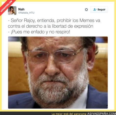 [ ASÍ VA ESPAÑA ] Rajoy y la censura contra los memes