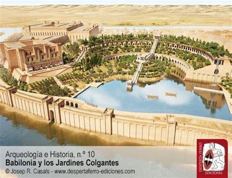 Babilonia y los Jardines Colgantes. Arqueología e Historia ...