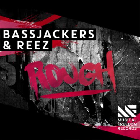 Bassjackers & Reez Get  Rough  | StereoDay