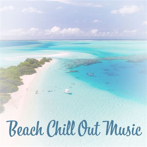 Beach Chill Out Music – Calming Sounds, Chill Out Vibes ...