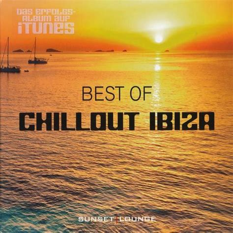 Best Of Chillout Ibiza   Sunset Lounge  CD1    mp3 buy ...