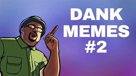 Big Smoke   Dank Memes Compilation #2   YouTube