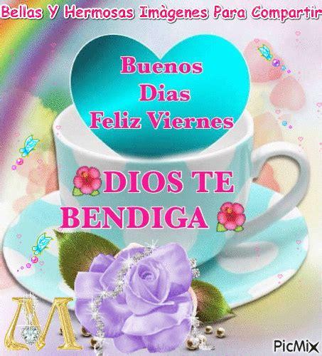 Buenos Dìas Feliz Viernes   PicMix