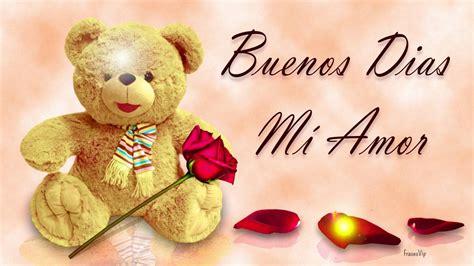 Buenos dias mi amor | Frases bonitas con peluche y rosas ...