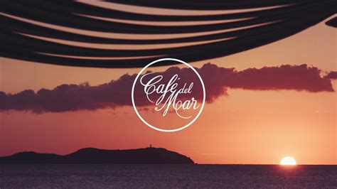 Café del Mar Chillout Mix 15  2017    YouTube