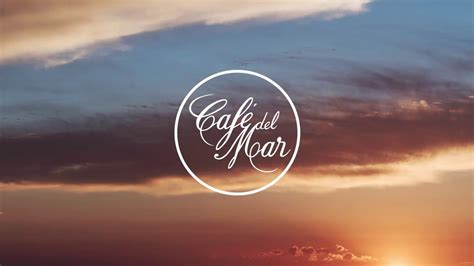 Café del Mar Chillout Mix 16  2017    YouTube