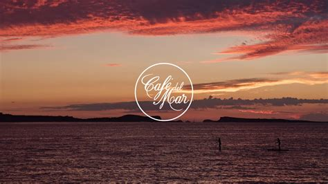 Café del Mar Chillout Mix 18  2017    YouTube