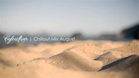 Café del Mar Chillout Mix August 2013   YouTube