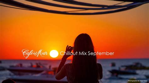 Cafe del Mar Chillout Mix September 2014   YouTube