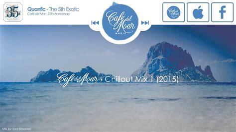 Café del Mar Chillout Mix Vol. 1  2015    YouTube