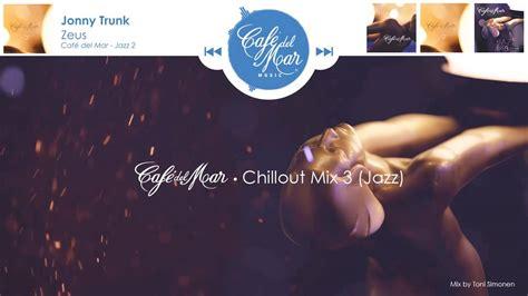 Café del Mar Chillout Mix Vol. 3  2015    YouTube