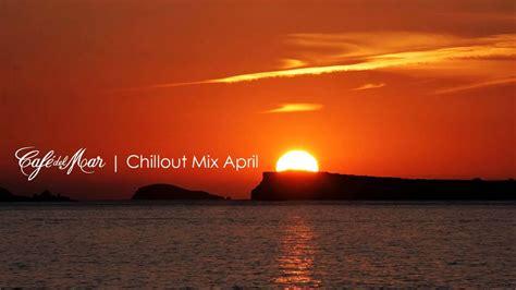 Café del Mar Ibiza Chillout Mix April 2013   YouTube