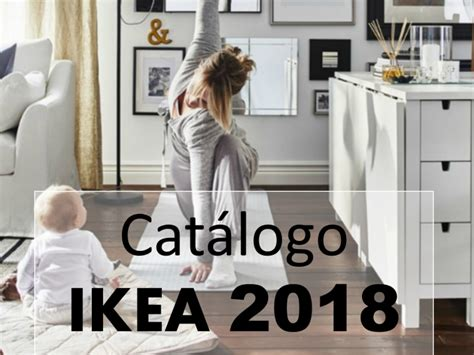 Catálogo Ikea 2018, ya disponible para descargar   Ocio En ...