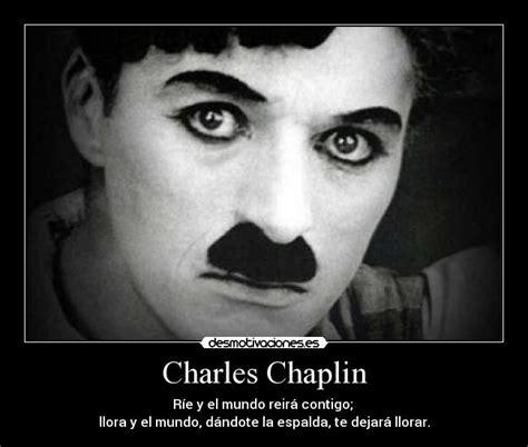 Charles Chaplin | Desmotivaciones