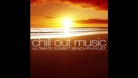 CHILL OUT | Chill Out Music   YouTube