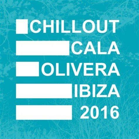 Chillout Cala Olivera Ibiza 2016   mp3 buy, full tracklist