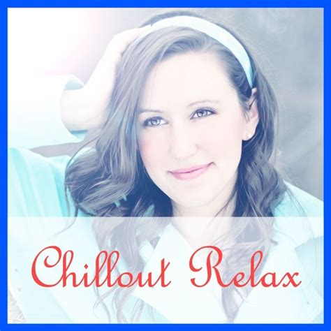 CHILLOUT RELAX   Chillout Relax by RELAX | Free Listening ...