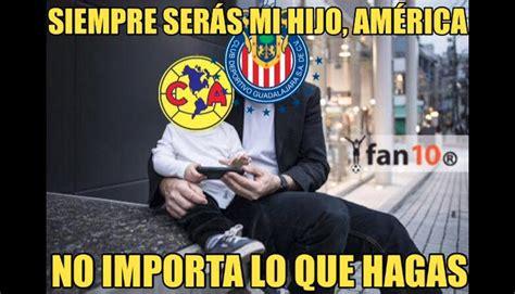 Chivas vs América: memes contra águilas por derrota en ...