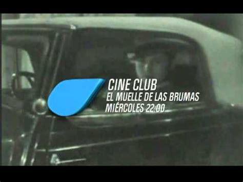 Cine Club // El Muelle de las Brumas   YouTube