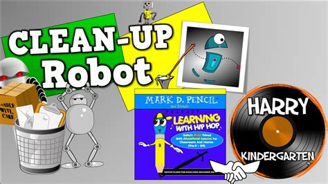 Clean Up Robot  Mark D. Pencil/Harry Kindergarten Music ...