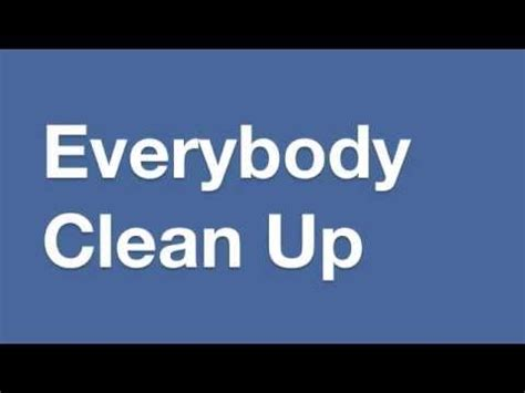Clean Up Song   YouTube