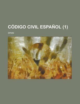 Codigo Civil Espanol ...... book by Spain  Creator  | 1 ...
