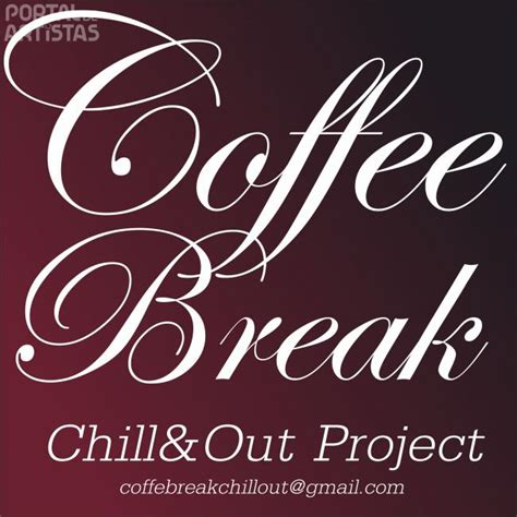 Coffee Break Chill&Out | Portal de Artistas