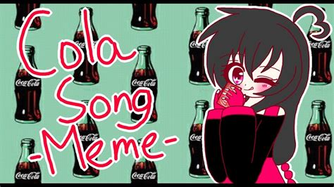 Cola Song  Meme    YouTube