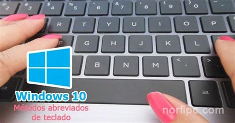 Combinaciones de teclas para usar Windows 10