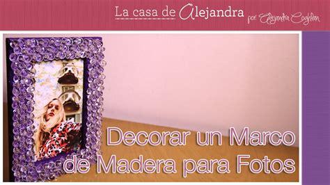 Como Decorar un Marco de Madera para Fotos DIY Alejandra ...