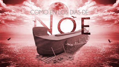 COMO EN LOS DIAS DE NOE   Iglesia de Cristo