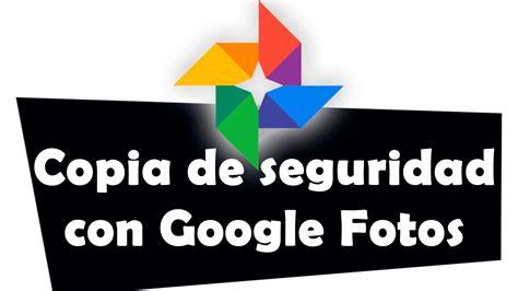Cómo hacer copia de seguridad de fotos y vídeos con Google ...