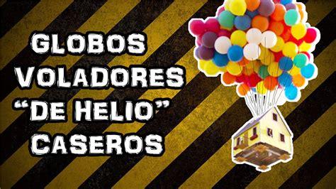 Como Hacer Globos Voladores  de Helio  Caseros / Helium ...