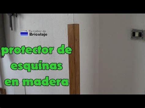 Cómo hacer un protector de esquinas en madera   YouTube