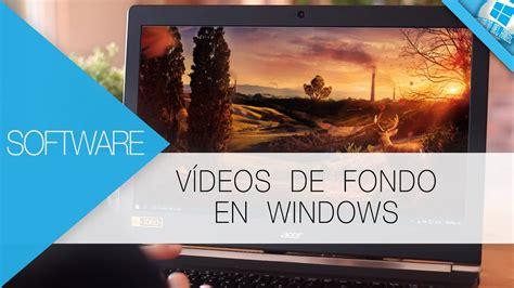 Como poner un fondo de pantalla en movimiento en Windows ...