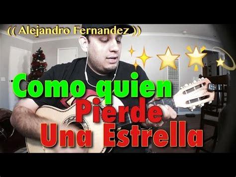 Como Tocar   Como Quien Pierde Una Estrella | Alejandro ...