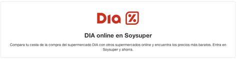 Compra online en Dia   Blog de Soysuper